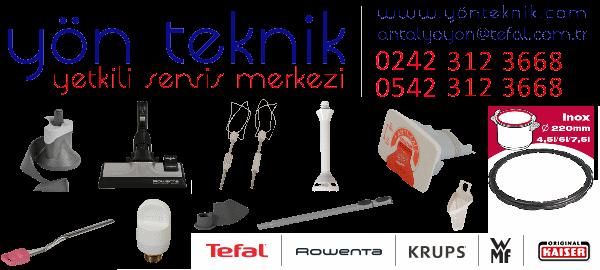 Yön Teknik | Tefal Rowenta Yetkili Servis Antalya